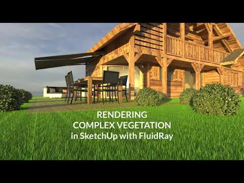 Rendering Complex Vegetation in SketchUp with FluidRay